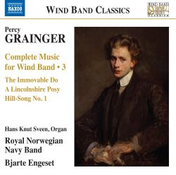 Percy Grainger: Complete Music for Wind Band, Vol. 3