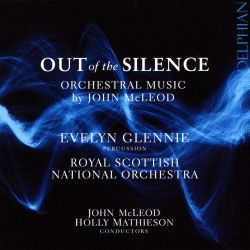 Out of the Silence: Orchestral Music by John McLeod