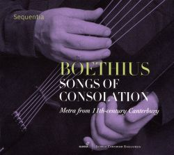 Boethius: Songs of Consolation - Metra from 11th-century Canterbury