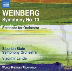 Weinberg: Symphony No. 13; Serenade for Orchestra