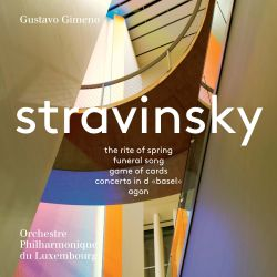 "Stravinsky: The Rite of Spring; Funeral Song; Game of Cards; Concerto in D ""Basel""; Agon"