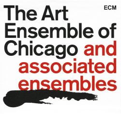 The Art Ensemble of Chicago and Associated Ensembles