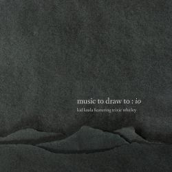 Music to Draw To: Io