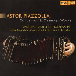 Astor Piazzolla: Concertos & Chamber Works