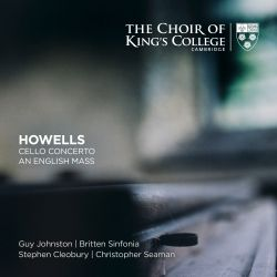 Howells: Cello Concerto; An English Mass