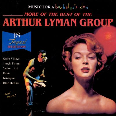 More of the Best of the Arthur Lyman Group