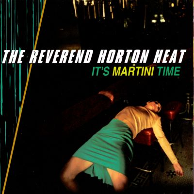 it 39 s martini time the reverend horton heat songs reviews credits awards allmusic. Black Bedroom Furniture Sets. Home Design Ideas