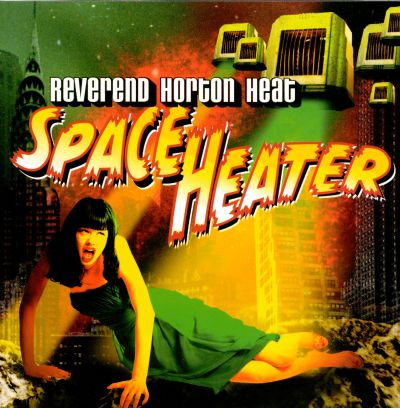 space heater the reverend horton heat songs reviews credits awards allmusic. Black Bedroom Furniture Sets. Home Design Ideas
