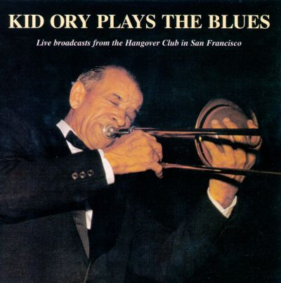 Kid Ory Plays The Blues Kid Ory Songs Reviews