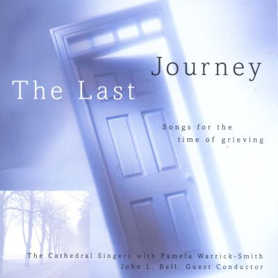 Last Journey: Songs for Time of Grieving