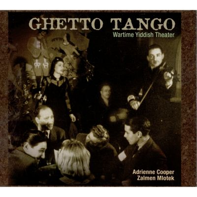 Ghetto Tango: Wartime Yiddish Theater