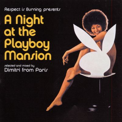 A Night At The Playboy Mansion Dimitri From Paris