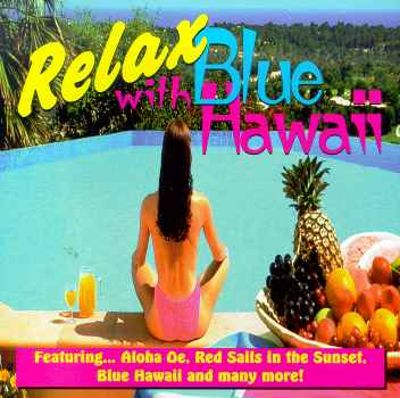 Relax With Blue Hawaii