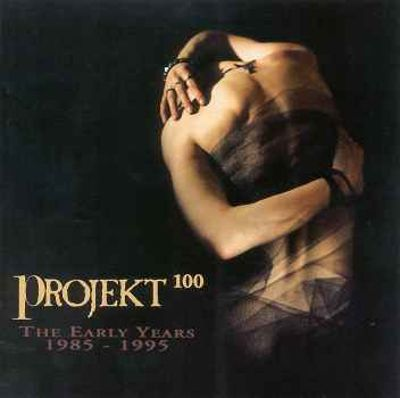 Projekt 100: The Early Years 1985-1995