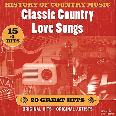 History Of Country Music Classic Country Love Songs Various