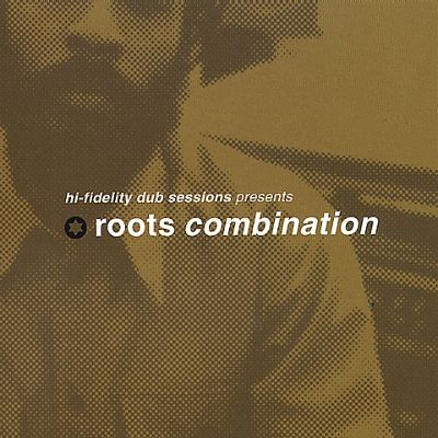 Hi-Fidelity Dub Sessions Presents Roots Combination