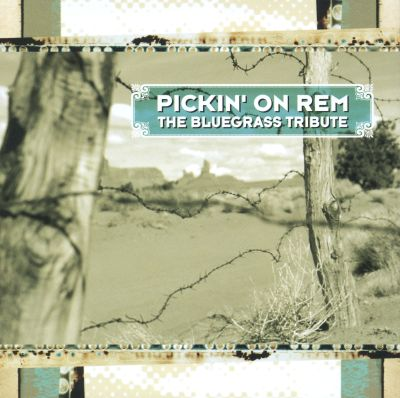 Pickin' on R.E.M.: The Bluegrass Tribute