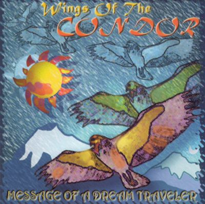 Wings of the Condor: Message of a Dream Traveler