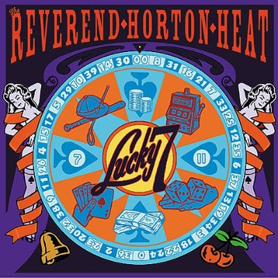 lucky 7 the reverend horton heat songs reviews credits awards allmusic. Black Bedroom Furniture Sets. Home Design Ideas
