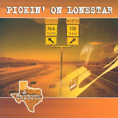 Pickin' on Lonestar: A Tribute