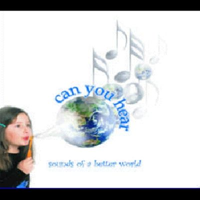 Sounds of a Better World: Can You Hear