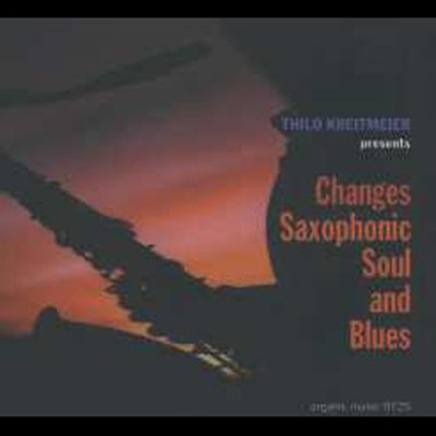 Changes Saxophonic Soul and Blues