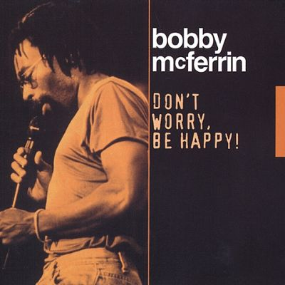 Dont Worry Be Happy Bobby Mcferrin