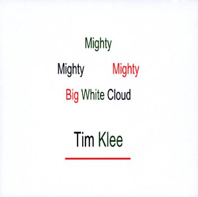 Mighty Mighty Mighty Big White Cloud