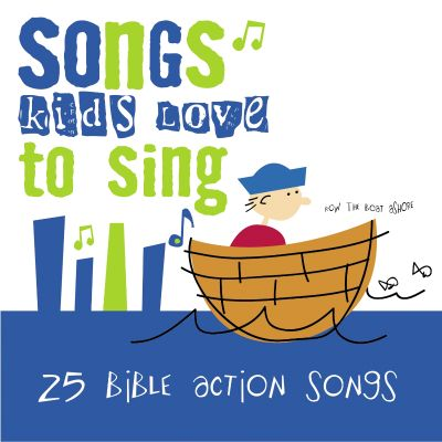 Songs Kids Love to Sing: Bible Action Songs