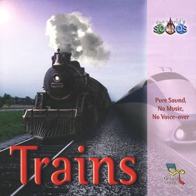 Our World's Sounds: Trains