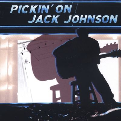 Pickin' on Jack Johnson