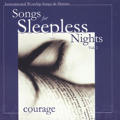 Songs for Sleepless Nights, Vol. 2: Courage