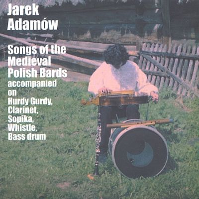 Jarek Adamów: Songs of the Medieval Polish Bards