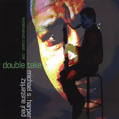 Double Take: Jazz-Poetry Conversations