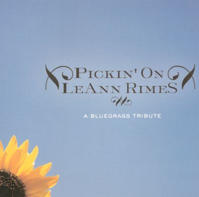 Pickin' on Leann Rimes: A Bluegrass Tribute