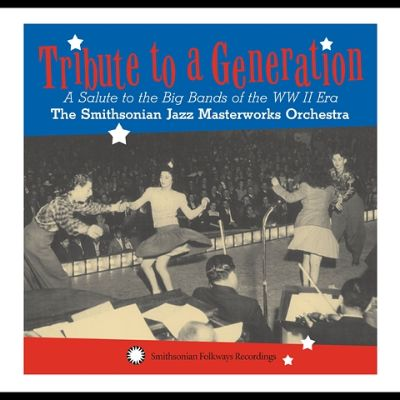 Tribute to a Generation: A Salute to the Big Bands