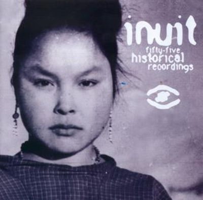 Inuit: Fifty-Five Historical Recordings