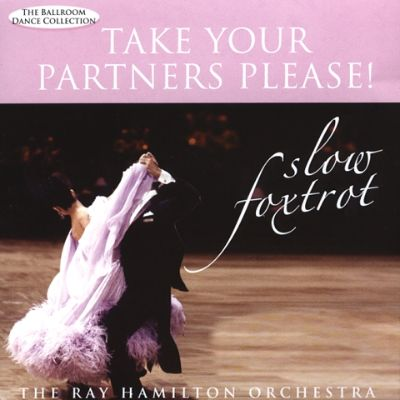 Take Your Partners Please!: Slow Foxtrot