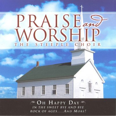 Praise and Worship: Oh Happy Day