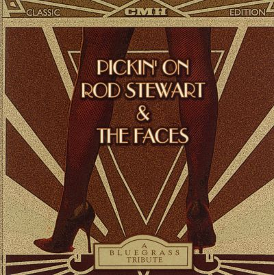 Pickin' on Rod Stewart & The Faces: A Bluegrass Tribute