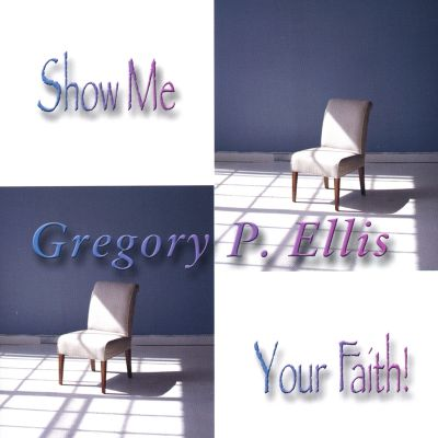 Show Me Your Faith