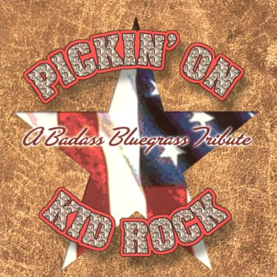 Pickin' on Kid Rock: A Badass Tribute