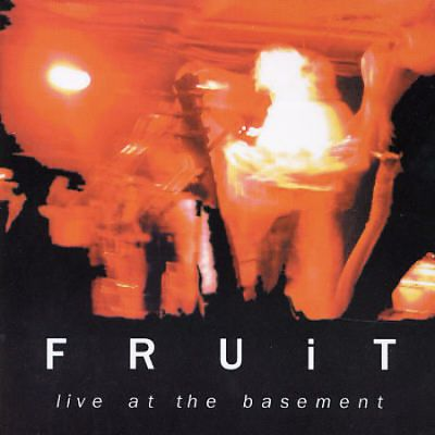 Live at the Basement: Fruit