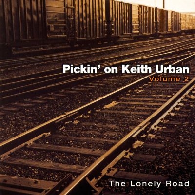Pickin' on Keith Urban, Vol. 2: The Lonely Road