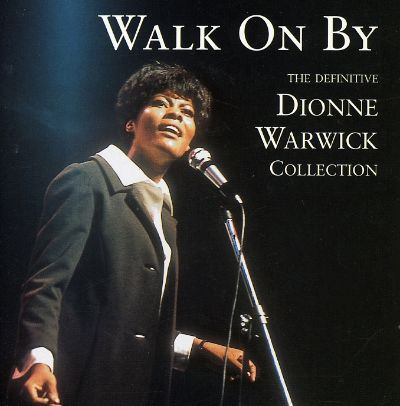 Walk on By: The Definitive Dionne Warwick Collection