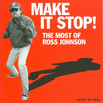 Make It Stop! The Most of Ross Johnson
