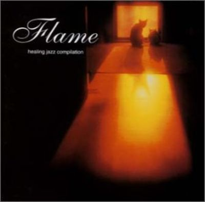 Flame: Healing Jazz Collection