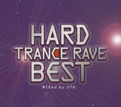 Hard Trance Rave Best: Mixed by Uto