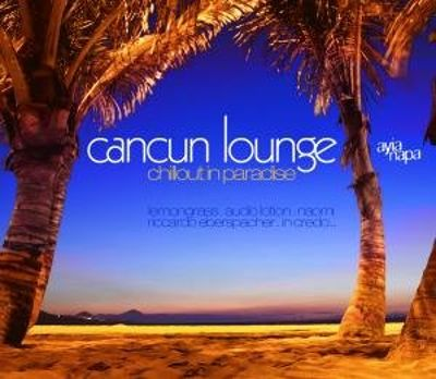 Cancun Lounge: Chillout in Paradise