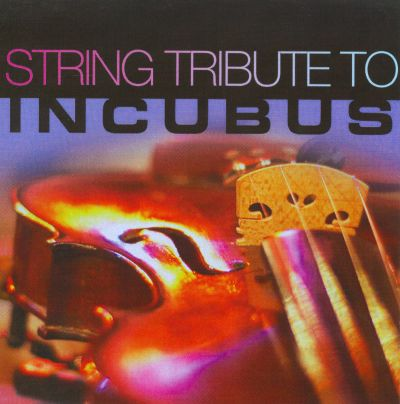 Incubus String Tribute